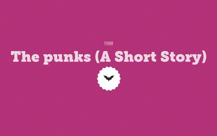 The punks (A Short Story)