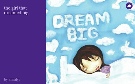 the girl that dreamed big by annalyscruz on Storybird