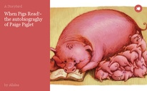 When Pigs Read!- the autobiograghy of Paige Piglet