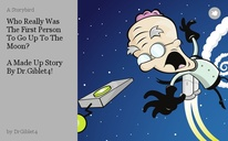 Who Really Was The First Person To Go Up To The Moon?   A Made Up Story By Dr.Giblet4!