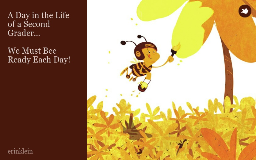 A Day in the Life of a Second Grader...  We Must Bee Ready Each Day!