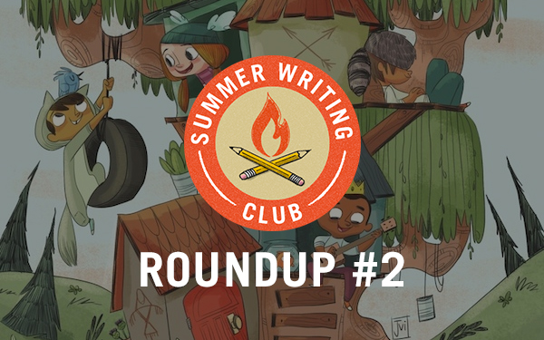Summer Writing Club Roundup #2