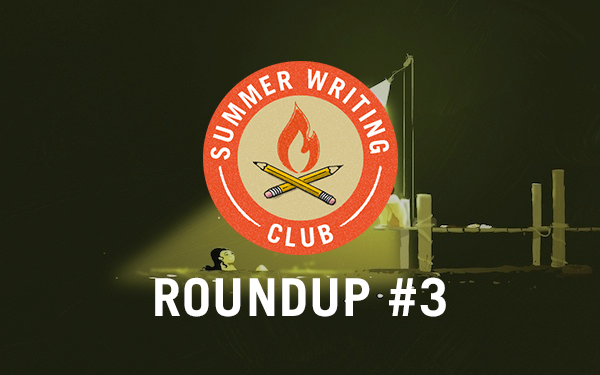 Summer Writing Club Roundup #3