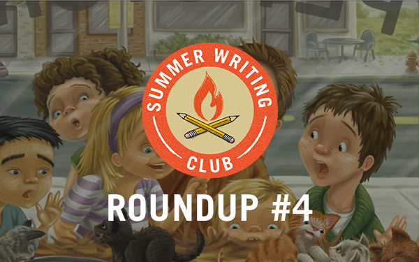 Summer Writing Club Roundup #4