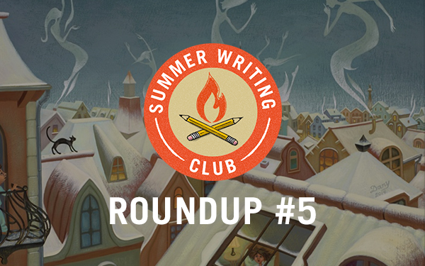 Summer Writing Club Roundup #5