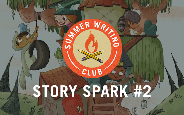 Story Spark #2: The Treehouse