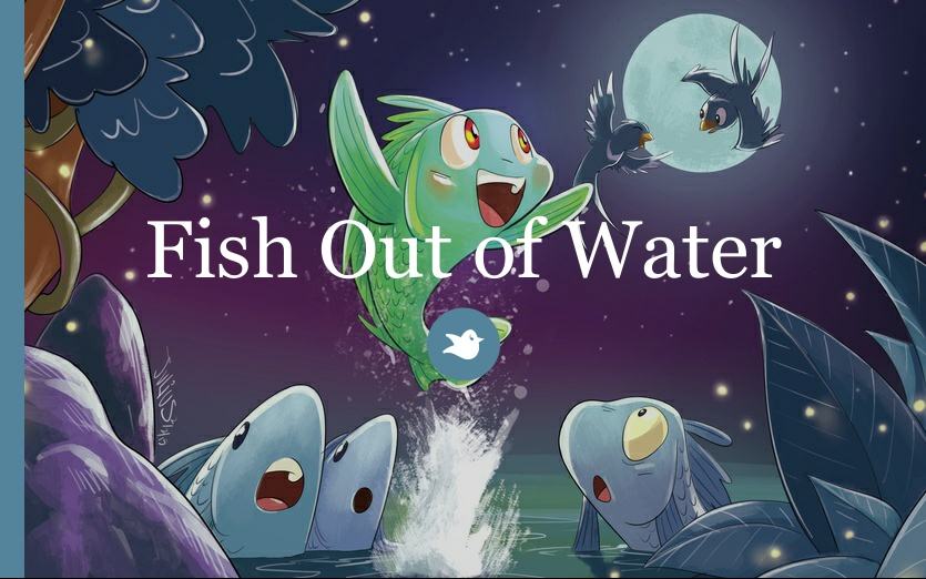 Fish out of water by aimee storybird for A fish out of water book