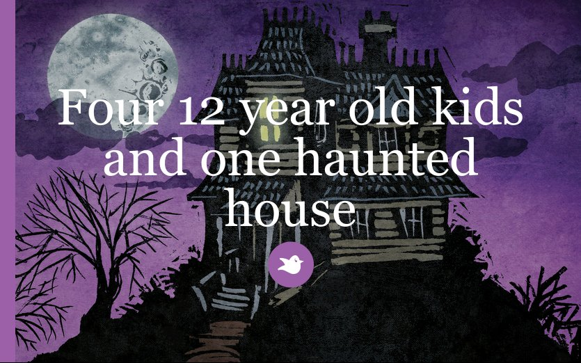 Four 12 year old kids and one haunted house by for Classic haunted house novels
