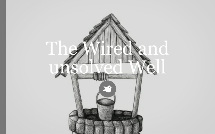 the wired and unsolved well by bryantbestofclass storybird