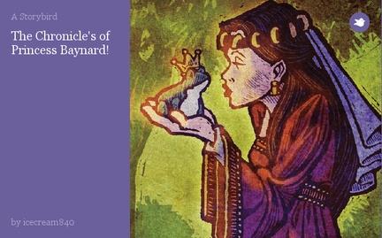The Chronicle's of  Princess Baynard!