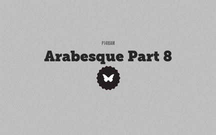 Arabesque Part 8