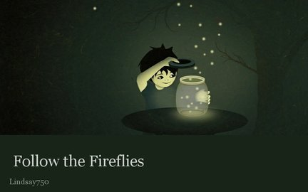 Follow the Fireflies