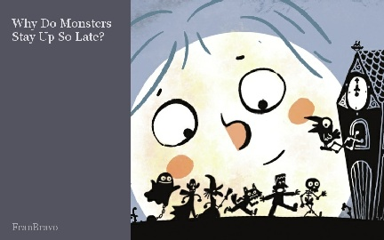 Why Do Monsters Stay Up So Late?