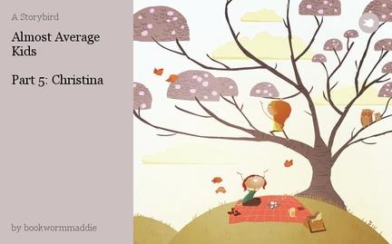 Almost Average Kids  Part 5: Christina