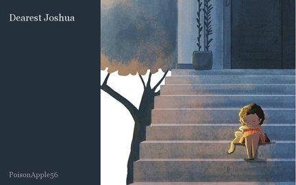 Dearest Joshua