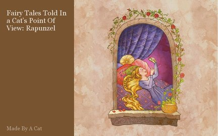 Fairy Tales Told In a Cat's Point Of View: Rapunzel