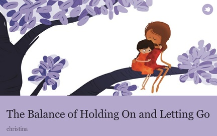 The Balance of Holding On and Letting Go