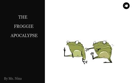THE FROGGIE APOCALYPSE