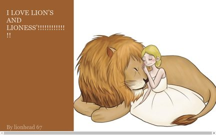 I LOVE LION'S AND LIONESS'!!!!!!!!!!!!!!
