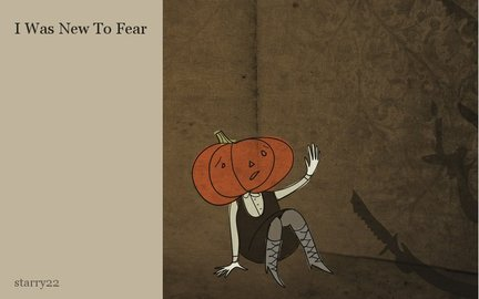 I Was New To Fear