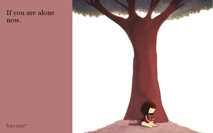 If you are alone now.