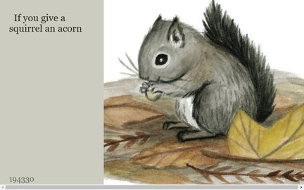 If you give a squirrel an acorn