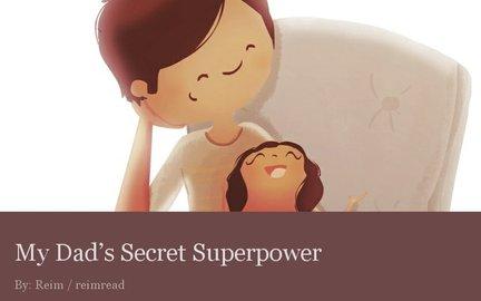 My Dad's Secret Superpower