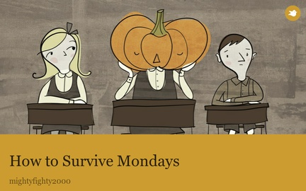 How to Survive Mondays
