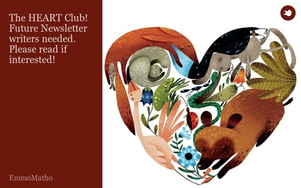 The HEART Club! Future Newsletter writers needed. Please read if interested!