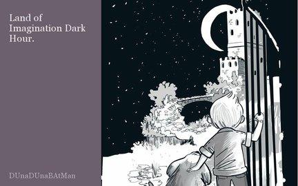Land of Imagination Dark Hour.