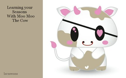 Learning your  Seasons  With Moo Moo  The Cow