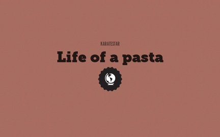 Life of a pasta