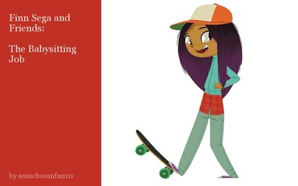 Finn Sega and Friends:  The Babysitting Job