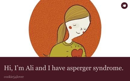 Hi, I'm Ali and I have asperger syndrome.