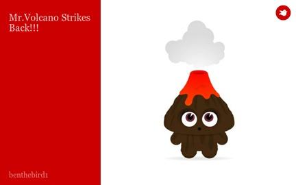 Mr.Volcano Strikes Back!!!