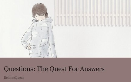 Questions: The Quest For Answers