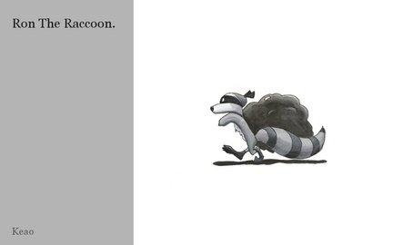 Ron The Raccoon.