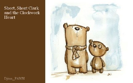 Short, Short Clark and the Clockwork Heart