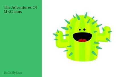 The Adventures Of Mr.Cactus