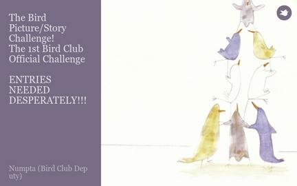 The Bird Picture/Story Challenge!  The 1st Bird Club Official Challenge  ENTRIES NEEDED DESPERATELY!!!