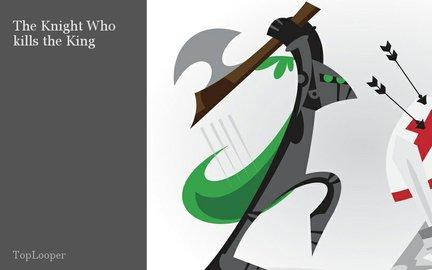 The Knight Who kills the King