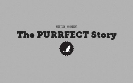 The PURRFECT Story