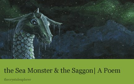 the Sea Monster & the Saggon| A Poem