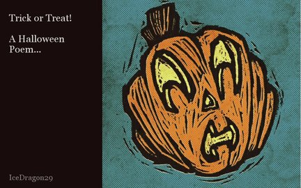 Trick or Treat!  A Halloween Poem...