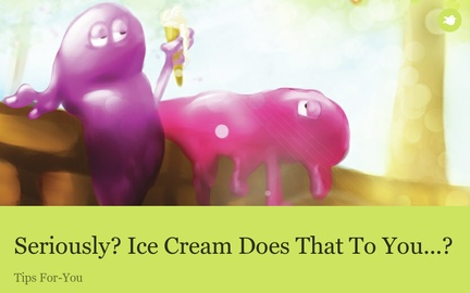 Seriously? Ice Cream DoesThat To You...?