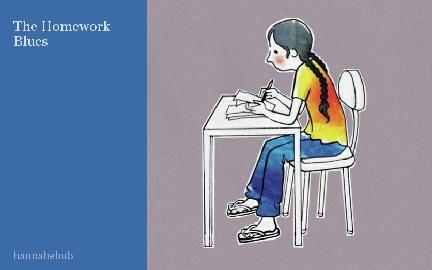 The Homework Blues