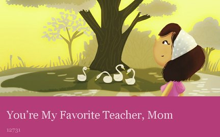You're My Favorite Teacher, Mom
