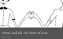 Sunny and Ed - 60 Years of Love