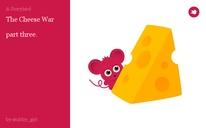 The Cheese War   part three.