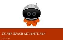 SUPER SPACE ADVENTURES